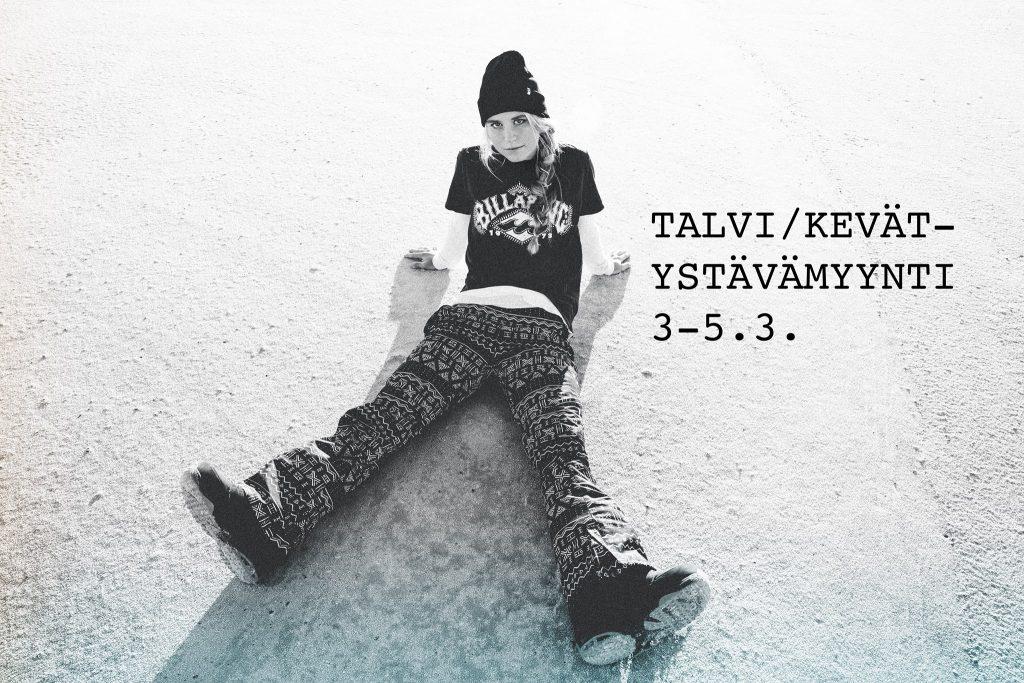 Talvi / kevät -ystävämyynnit Lauttasaaressa 3-5.3.!